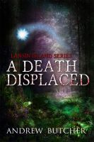 Cover for 'A Death Displaced: A Paranormal Suspense/Contemporary Fantasy Novel (Lansin Island 1)'