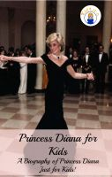 Cover for 'Princess Diana for Kids: A Biography of Princess Diana Just for Kids!'