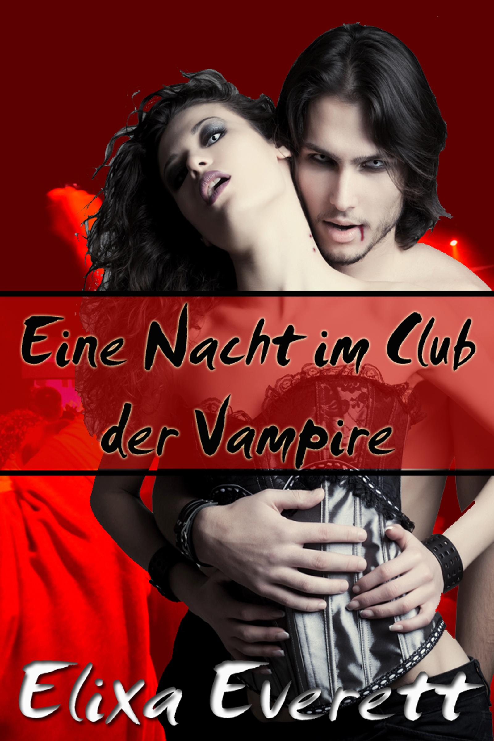 Elixa Everett - Eine Nacht im Club der Vampire