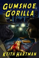 Cover for 'Gumshoe Gorilla'
