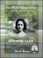 Cover for 'STOLEN IN PARIS: The Lost Chronicles of Young Ernest Hemingway: The Marge Bump Affair'