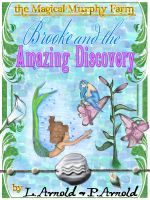 Cover for 'Brooke and the Amazing Discovery (Magical Murphy Farm Series)'