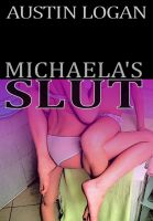 Cover for 'Michaela's Slut'