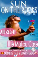 Cover for 'Sun on the Rocks - All-Girl - The Malibu Case.'
