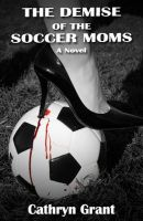 Cover for 'The Demise of the Soccer Moms'