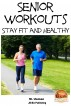 Senior Workouts - Stay Fit and Healthy by M. Usman