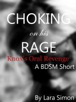 Cover for 'Choking on His Rage: Knox's Oral Revenge (A BDSM Short: Book #2 of the Punish Me Series)'