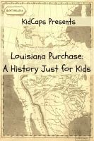 Cover for 'The Louisiana Purchase: A History Just for Kids'