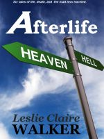 Cover for 'Afterlife: Tales of Life, Death, and the Road Less Traveled'