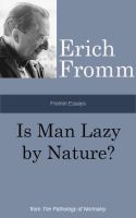 Cover for 'Fromm Essays: Is Man Lazy by Nature?'