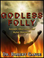 Cover for 'Godless Folly: Scientific observations that refute materialism'