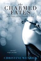 Cover for 'The Charmed Fates: Book Three of a Trilogy'