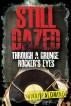 Still Dazed Through a Grunge Rocker's Eyes by Nikki Palomino