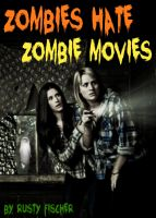 Cover for 'Zombies Hate Zombie Movies: A YA Short Story'