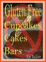 Cover for 'Gluten Free Cupcakes Cakes Bars'