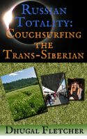 Cover for 'Russian Totality: Couchsurfing the Trans-Siberian'