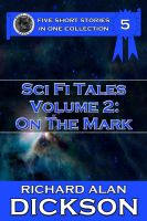 Cover for 'Sci Fi Tales, Volume 2: On the Mark'