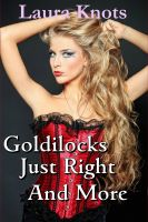 Cover for 'Goldilocks Just Right and More'