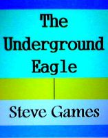 Cover for 'The Underground Eagle'
