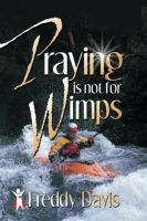 Cover for 'Praying is not for Wimps'