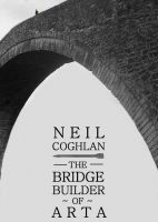 Cover for 'The Bridge Builder Of Arta'