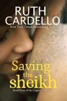 Ruth Cardello - Saving the Sheikh (Book 4) (Legacy Collection)