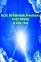 Cover for 'Discord, Disillusionment & Determination:  A Poetry Anthology'