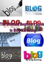 Cover for 'The Ultimate Beginners Guide to Blog Marketing'