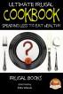 Ultimate Frugal Cookbook - Spending less to Eat Healthy by Elda Watulo