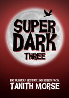 Cover for 'Super Dark 3 (Super Dark Trilogy)'