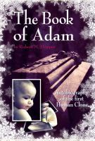 Cover for 'The Book of Adam: Autobiography of the First Human Clone'