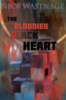 Cover for 'The Bloodied Black Heart'