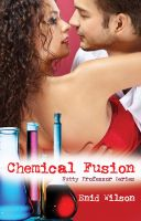 Cover for 'Chemical Fusion (Romantic Suspense)'