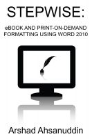 Cover for 'Stepwise:  eBook and Print-on-Demand Formatting Using Word 2010'