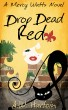 Drop Dead Red (Mercy Watts Mysteries Book Four) by A.W. Hartoin