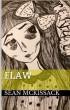 Flaw by Sean McKissack