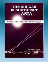 Cover for 'The Air War in Southeast Asia: Case Studies of Selected Campaigns - Vietnam War, Ho Chi Minh Trail, Linebacker, All-weather Bombing, Strike Patterns, Campaign Impact'
