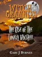Cover for 'Witch Grannies - The Case of the Lonely Banshee'