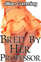 Cover for 'Bred by Her Professor (Taboo Breeding Impregnation Erotica)'