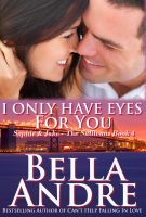 Cover for 'I Only Have Eyes For You: The Sullivans, Book 4 (Contemporary Romance)'