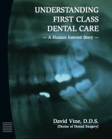 Cover for 'Understanding First Class Dental Care - A Human Interest Story - Part II'