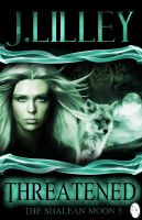 Cover for 'Threatened: The Shalean Moon, Book 5'