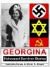Holocaust Survivor Stories: Georgina: True Holocaust Survivor Stories from the Darkest Days of the Holocaust by Gabriella Kovac