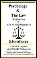 Cover for 'Psychology and The Law: What We Know and What We Know That Isn't So'