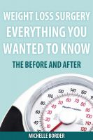 Cover for 'Weight Loss Surgery - Before and After Everything you wanted to Know'