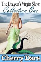 Cover for 'The Dragon's Virgin Slave, Collection One (Monster Breeding Dragon Shifter Erotic Romance)'