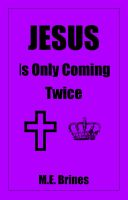 Cover for 'Jesus is Only Coming Twice'