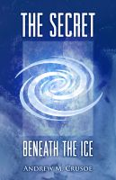 Cover for 'The Secret Beneath the Ice'