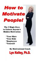 Cover for 'How to Motivate People! The 3 Magic Keys to Unlock Anyone's Hidden Motivation'