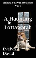 Cover for 'A Haunting in Lottawatah'